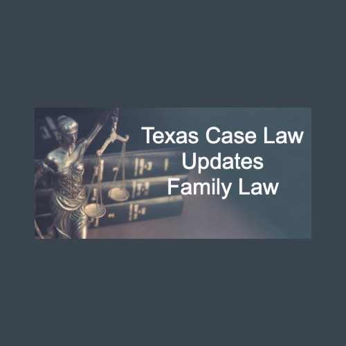 D.B.A. Family Law Section Case Law Update